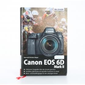 Bildner Buch: Canon 6D Mark II Kyra & Christian Sänger ISBN 9783832802769 / Buch (234939)