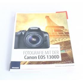 Franzis Fotografie mit der Canon EOS 1300D / Christian Haasz ISBN 9783645605205 / Buch (238035)