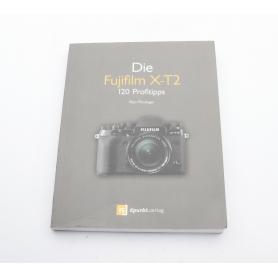 Fujifilm Fujifilm X-T2 120 Profitipps von Rico Pfirstinger | Buch (222043)