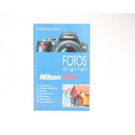VFV Nikon D40 Fotos Digital / Wolfgang Kubak / ISBN 9783889551764 / Buch (229737)